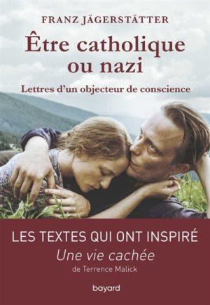 Etre catholique ou nazi : lettres d'un objecteur de conscience